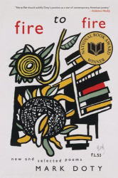 Mark Doty: Fire to Fire: New and Selected Poems