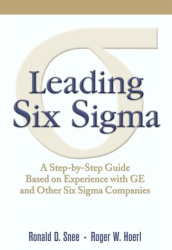 Ronald D. Snee and Roger W. Hoerl: Leading Six Sigma