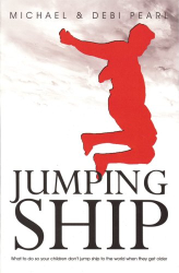 Michael Pearl: Jumping Ship: What to do so your children don't jump ship to the world when they get older