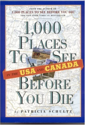 Patricia Schultz: 1,000 Places to See in the U.S.A. & Canada Before You Die