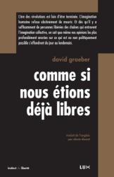 David Graeber: Comme si nous étions déjà libres