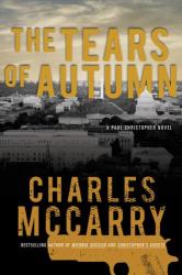 Charles McCarry: Tears of Autumn: A Paul Christopher Novel (Paul Christopher Novels)