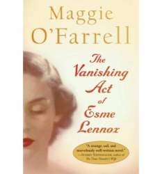 Maggie O'Farrell: The Vanishing Act of Esme Lennox[ THE VANISHING ACT OF ESME LENNOX ] By O'Farrell, Maggie ( Author )Jun-02-2008 Paperback