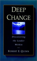 Robert E. Quinn: Deep Change: Discovering the Leader Within (Jossey-Bass Business & Management Series)