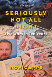 Ron Capps: Seriously Not All Right: Five Wars in Ten Years