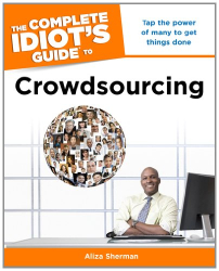 Aliza Sherman: The Complete Idiot's Guide to Crowdsourcing