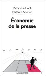 Patrick Le Floch & Nathalie Sonnac: L'économie de la presse