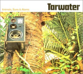 Tarwater - Animals, Suns & Atoms