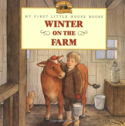Laura Ingalls Wilder: Winter on the Farm (My First Little House)