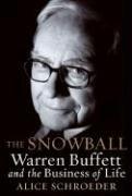 Alice Schroeder: The Snowball: Warren Buffett and the Business of Life
