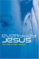 John R. Evans and Michael Lukaszewski: Everyday Jesus: A 30 Day Devotional