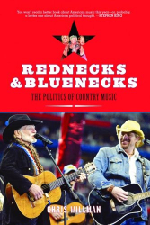 Chris Willman: Rednecks and Bluenecks: The Politics of Country Music