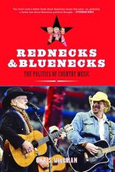 Chris Willman: Rednecks and Bluenecks: The Politics of Country Music