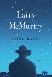 Larry McMurtry: Rhino Ranch: A Novel