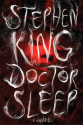 Stephen King: Doctor Sleep: A Novel