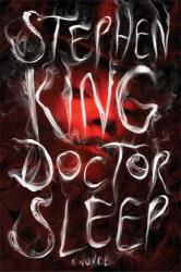 Stephen King: Doctor Sleep: A Novel