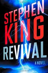 Stephen King: Revival: A Novel