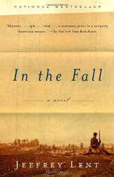 Jeffrey Lent: In the Fall: A Novel