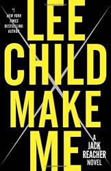 Lee Child: Make Me: A Jack Reacher Novel
