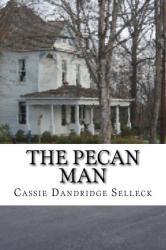 Cassie Dandridge Selleck: The Pecan Man