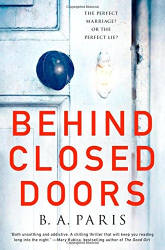 B. A. Paris: Behind Closed Doors: A Novel