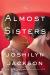 Joshilyn Jackson: The Almost Sisters: A Novel
