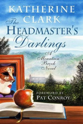 Katherine Clark: The Headmaster's Darlings: A Mountain Brook Novel (Story River Books)