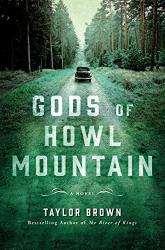 Taylor Brown: Gods of Howl Mountain: A Novel