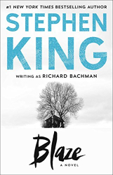Stephen King: Blaze: A Novel