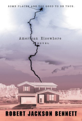Robert Jackson Bennett: American Elsewhere