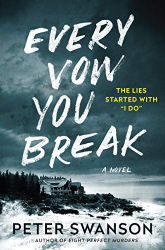 Swanson, Peter: Every Vow You Break: A Novel
