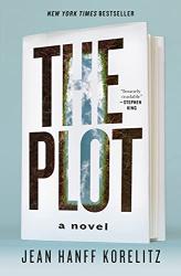 Korelitz, Jean Hanff: The Plot: A Novel