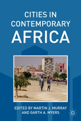 G. Myers & M.Murray: Cities in Contemporary Africa