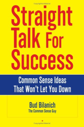 Bud Bilanich: Straight Talk for Success