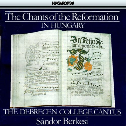 Debrecen College Cantus - Chants of the Reformation in Hungary