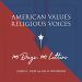 : American Values, Religious Voices: 100 Days. 100 Letters
