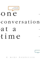 D. Michael Henderson: Making Disciples-One Conversation at a Time