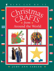 Judy Sadler: Christmas Crafts from around the World (Kids Can Do It)