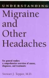 Stewart J. Tepper: Understanding Migraine and Other Headaches (Understanding Health and Sickness Series)