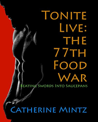 Catherine Mintz: Tonite Live: the 77th Food War
