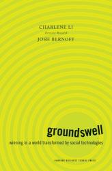 Charlene Li: Groundswell: Winning in a World Transformed by Social Technologies