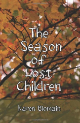Karen Blomain: The Season of Lost Children