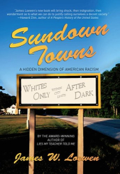 James W. Loewen: SUNDOWN TOWNS: A Hidden Dimension of American Racism