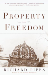 Richard Pipes: <i>Property and Freedom</i>