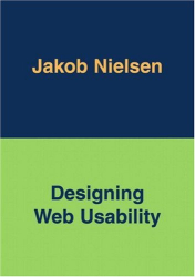 Jakob Nielsen: Designing Web Usability : The Practice of Simplicity