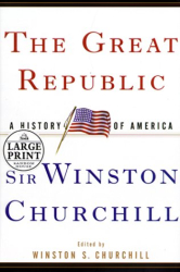 Winston S. Churchill: The Great Republic: A History of America (Random House Large Print)