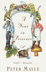 Peter Mayle: A Year in Provence