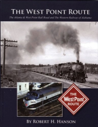 Robert H. Hanson: The West Point Route: The Atlanta & West Point Rail Road and The Western Railway of Alabama