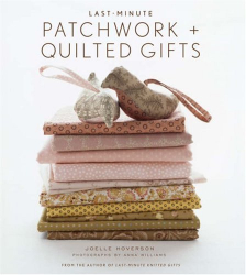 Joelle Hoverson: Last-Minute Patchwork + Quilted Gifts