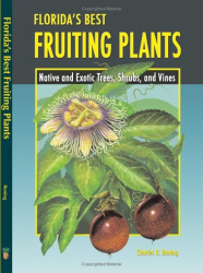 Charles R. Boning: Florida's Best Fruiting Plants
